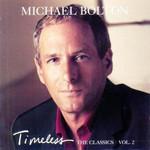 Timeless (The Classics Volume 2) Michael Bolton