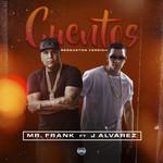 Cuentos (Featuring J Alvarez) (Reggaeton Version) (Cd Single) Mr. Frank