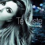 Te Fuiste (Cd Single) Marala