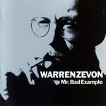 Mr. Bad Example Warren Zevon