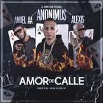 Amor De Calle (Featuring Anuel Aa & Alexis) (Cd Single) Anonimus