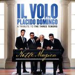 Notte Magica: A Tribute To The Three Tenors Il Volo