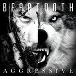 Aggressive Beartooth