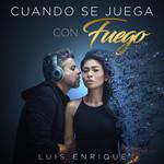 Cuando Se Juega Con Fuego (Cd Single) Luis Enrique