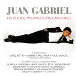 Mis Duetos, Mis Amigos, Mis Canciones Juan Gabriel