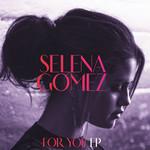 For You (Ep) Selena Gomez