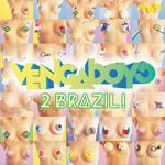 2 Brazil! (Remixes) (Ep) Vengaboys