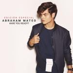 #are You Ready? (Edicion Especial) Abraham Mateo