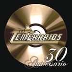 30 Aniversario Los Temerarios