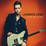 Take Me High Laurence Jones