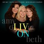 Liv On Olivia Newton-John, Beth Nielsen Chapman & Amy Sky