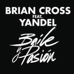 Baile Y Pasion (Featuring Yandel) (Cd Single) Brian Cross