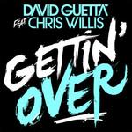 Gettin' Over (Featuring Chris Willis) (Cd Single) David Guetta