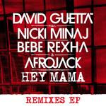 Hey Mama (Featuring Nicki Minaj, Bebe Rexha & Afrojack) (Remixes) (Ep) David Guetta
