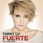 Fuerte (Featuring Pipe Bueno) (Cd Single) Fanny Lu
