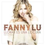 Llorar Es Una Locura (Featuring El Mola) (Cd Single) Fanny Lu