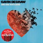 Something Worth Saving (Target Edition) Gavin Degraw