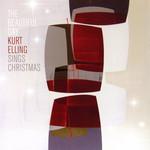 The Beautiful Day: Kurt Elling Sings Christmas Kurt Elling