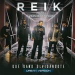 Que Gano Olvidandote (Featuring Zion & Lennox) (Version Urbana) (Cd Single) Reik
