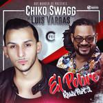 El Pobre (Featuring Luis Vargas) (Remix) (Cd Single) Chiko Swagg