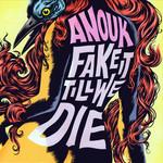 Fake It Till We Die Anouk