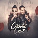 Se Cae El Mundo (Featuring Tito Nieves) (Cd Single) Charlie Cruz