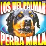 Perra Mala Los Del Palmar