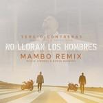 No Lloran Los Hombres (Featuring Miguel Saez Y Yoanis Star) (Borja Jimenez & Borja Navarro Mambo Rem Sergio Contreras