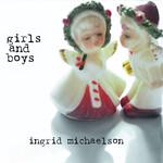 Girls And Boys Ingrid Michaelson