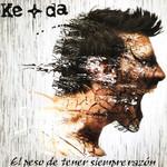 El Peso De Tener Siempre Razon Ke+da (Madrid)
