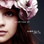 Never Fade (Ep) Gabrielle Aplin