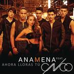 Ahora Lloras Tu (Featuring Cnco) (Cd Single) Ana Mena