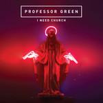 I Need Church (Cd Single) Professor Green