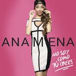 No Soy Como Tu Crees (Cd Single) Ana Mena
