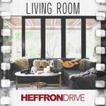 Living Room (Cd Single) Heffron Drive
