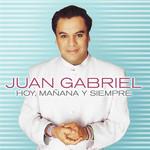 Hoy, Mañana Y Siempre Juan Gabriel