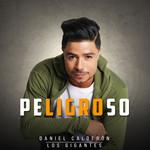 Peligroso (Cd Single) Daniel Calderon & Los Gigantes Del Vallenato