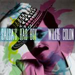 Salsa's Bad Boy Willie Colon