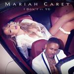 I Don't (Featuring Yg) (Cd Single) Mariah Carey