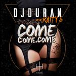 Come, Come, Come (Featuring Katty S) (Cd Single) Dj Duran