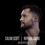 Rhythm Inside (Acoustic) (Cd Single) Calum Scott
