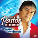El Regreso De Un Grande Pastor De Los Santos
