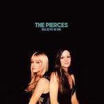 Believe In Me (Cd Single) The Pierces