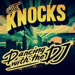 Dancing With The Dj (Cd Single) The Knocks
