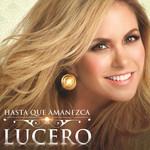 Hasta Que Amanezca (Cd Single) Lucero