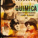 Quimica (Featuring Yomil & El Dany) (Cd Single) Descemer Bueno