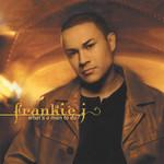 What's A Man To Do Frankie J
