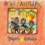Tropico Adentro Son Familia