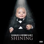Shining (Featuring Beyonce & Jay-Z) (Cd Single) Dj Khaled