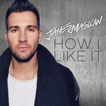 How I Like It (Cd Single) James Maslow